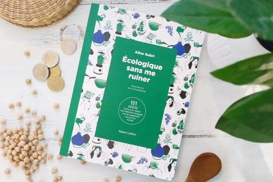 <em>Écologique sans me ruiner </em><br /> a practical guide to reduce the environmental impact,<br /> printed on Respecta 100 Satin paper